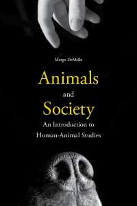 Animals and Society: An Introduction to Human-Animal Studies Cover