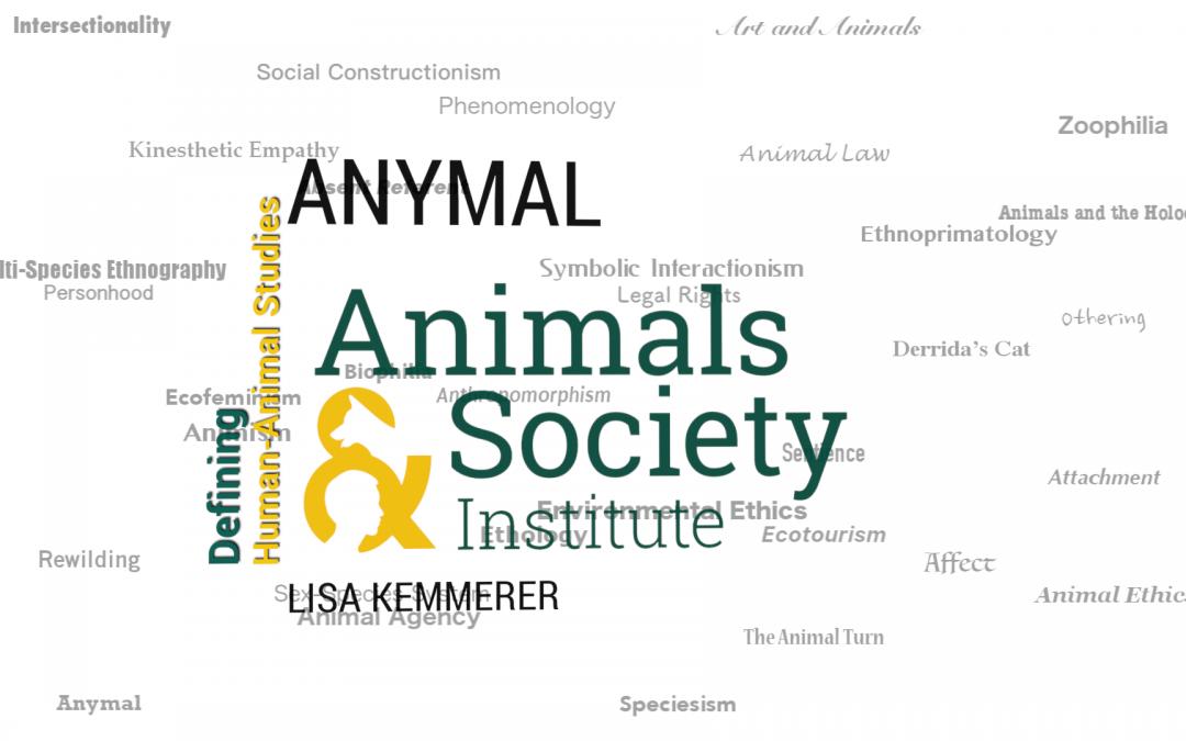 This Week in Defining Human-Animal Studies: Defining Anymal with Lisa Kemmerer