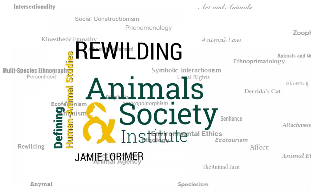 This Week in Defining Human-Animal Studies: Defining Rewilding with Jamie Lorimer