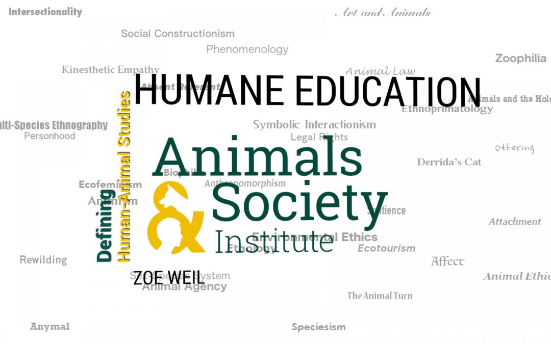 This Week in Defining Human-Animal Studies: Defining Humane Education with Zoe Weil