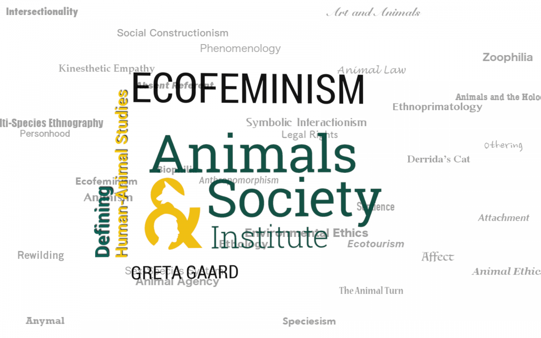 This Week in Defining Human-Animal Studies: Defining Ecofeminism with Greta Gaard